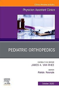Portada del libro 9780323733939 Pediatric Orthopedics (An Issue of Physician Assistant Clinics)