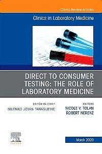 Portada del libro 9780323754446 Direct to Consumer Testing. The Role of Laboratory Medicine (An Issue of Clinics in Laboratory Medicine)