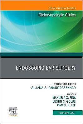 Portada del libro 9780323757003 Endoscopic Ear Surgery (An Issue of Otolaryngologic Clinics)