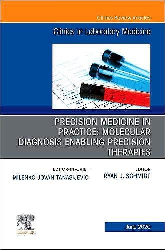 Portada del libro 9780323758451 Precision Medicine in Practice. Molecular Diagnosis Enabling Precision Therapies (An Issue of the Clinics in Laboratory Medicine) POD
