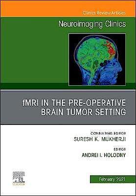 Portada del libro 9780323759625 fMRI in the Pre-Operative Brain Tumor Setting (An Issue of Neuroimaging Clinics)