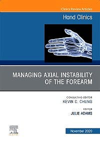 Portada del libro 9780323759946 Managing Axial Instability of the Forearm (An Issue of Hand Clinics)