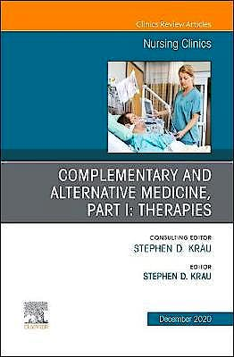 Portada del libro 9780323760317 Complementary and Alternative Medicine, Part I: Therapies (An Issue of Nursing Clinics)