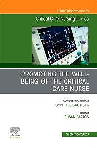 Portada del libro 9780323760607 Promoting the Well-being of the Critical Care Nurse (An Issue of Critical Care Nursing Clinics)