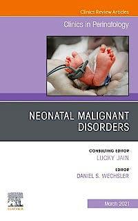 Portada del libro 9780323761666 Neonatal Malignant Disorders (An Issue of Clinics in Perinatology)