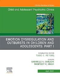 Portada del libro 9780323762519 Emotion Dysregulation in Children Part I (An Issue of Child and Adolescent Psychiatric Clinics)