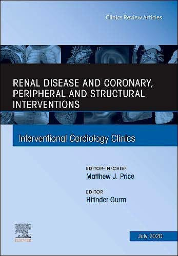 Portada del libro 9780323762748 Renal Disease and Coronary, Peripheral and Structural Interventions (An Issue of Interventional Cardiology Clinics) POD
