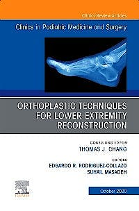 Portada del libro 9780323762878 Orthoplastic Techniques for Lower Extremity Reconstruction (An Issue of Clinics in Podiatric Medicine and Surgery)