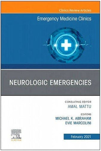 Portada del libro 9780323763288 Neurologic Emergencies. An Issue of Emergency Medicine Clinics