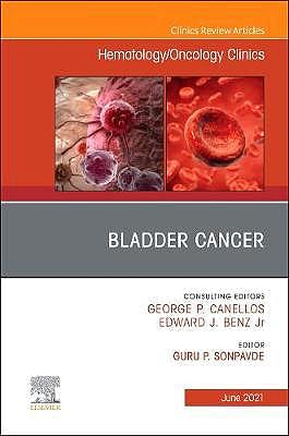 Portada del libro 9780323764513 Bladder Cancer (An Issue of Hematology/Oncology Clinics)