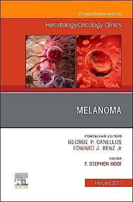 Portada del libro 9780323764834 Melanoma (An Issue of Hematology/Oncology Clinics)