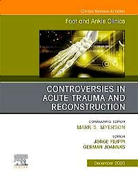 Portada del libro 9780323775427 Controversies in Acute Trauma and Reconstruction (An issue of Foot and Ankle Clinics)