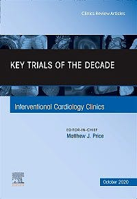 Portada del libro 9780323776745 Key Trials of the Decade (An Issue of Interventional Cardiology Clinics)
