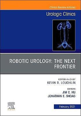 Portada del libro 9780323777834 Robotic Urology: the Next Frontier (An Issue of Urologic Clinics)