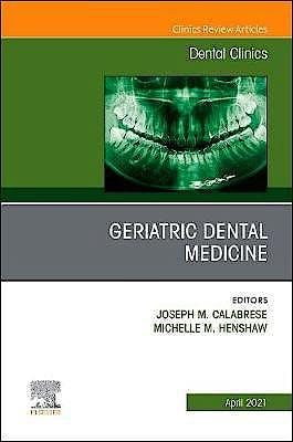 Portada del libro 9780323778442 Geriatric Dental Medicine. An Issue of Dental Clinics