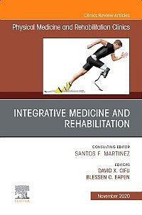 Portada del libro 9780323790925 Integrative Medicine and Rehabilitation (An Issue of Physical Medicine and Rehabilitation Clinics)