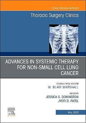 Portada del libro 9780323791892 Advances in Systemic Therapy for Non-Small Cell Lung Cancer (An Issue of Thoracic Surgery Clinics)