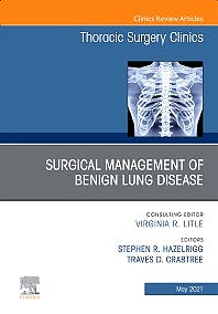 Portada del libro 9780323793452 Surgical Management of Benign Lung Disease. An Issue of Thoracic Surgery Clinics