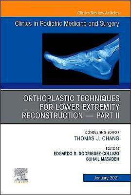 Portada del libro 9780323835725 Orthoplastic Techniques for Lower Extremity Reconstruction Part II (An Issue of Clinics in Podiatric Medicine and Surgery)