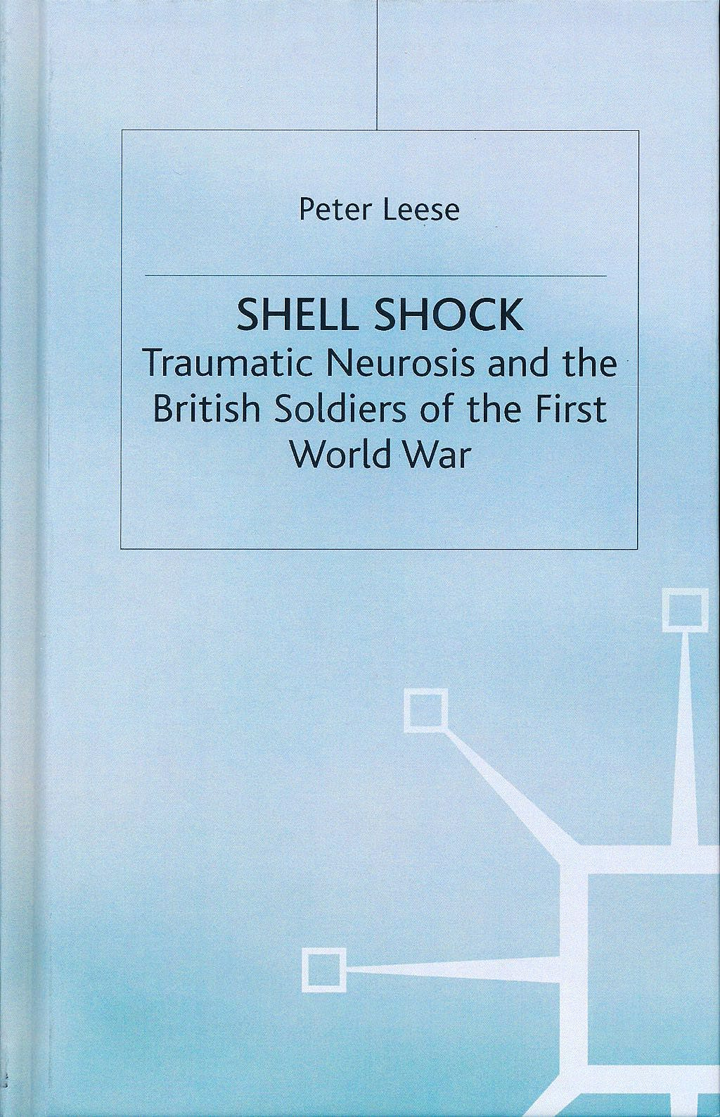 Portada del libro 9780333969267 Shell Shock. Traumatic Neurosis and the British Soldiers of the First World War