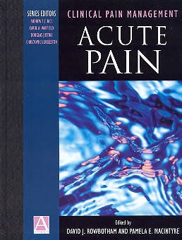 Portada del libro 9780340731536 Clinical Pain Management, 2 vol.: Acute Pain / Prac. Applications & Pr