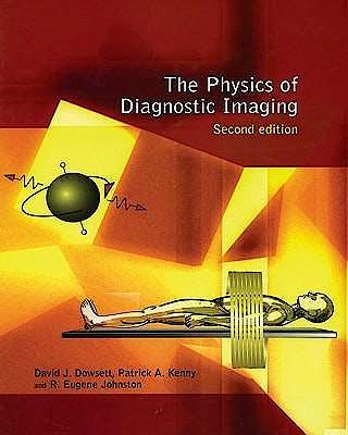 Portada del libro 9780340808917 The Physics of Diagnostic Imaging