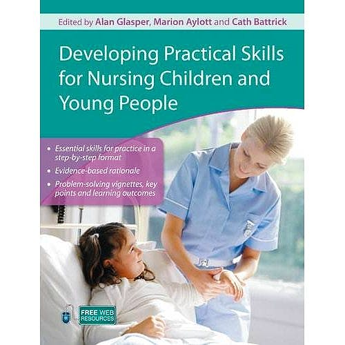 Portada del libro 9780340974193 Developing Practical Skills for Nursing Children and Young People