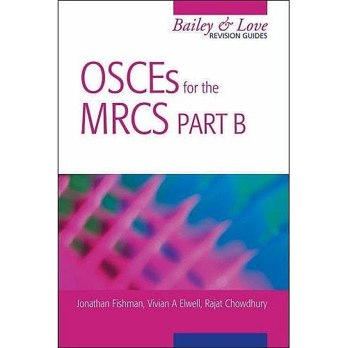Portada del libro 9780340985809 Osces for the Mrcs Part B. a Bailey and Love Revision Guide