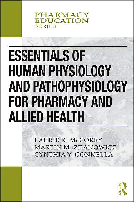 Portada del libro 9780367000462 Essentials of Human Physiology and Pathophysiology for Pharmacy and Allied Health (Book + E-Book) (Hardcover)