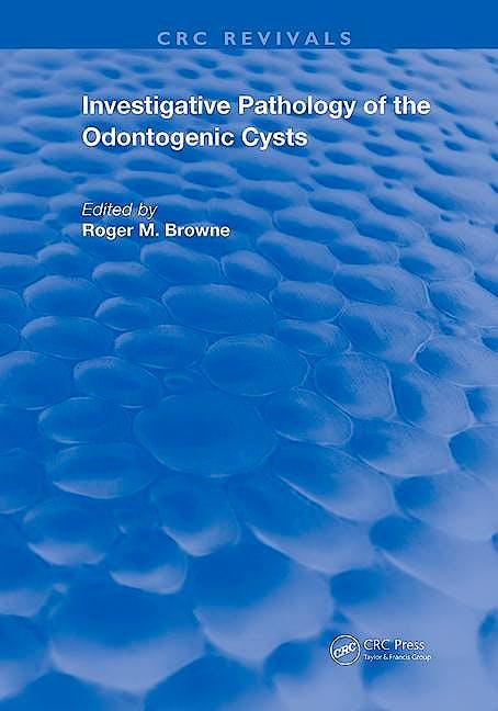 Portada del libro 9780367222970 Investigative Pathology of Odontogenic Cysts (CRC Revivals)
