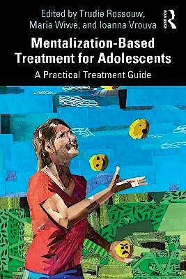Portada del libro 9780367341039 Mentalization-Based Treatment for Adolescents. A Practical Treatment Guide