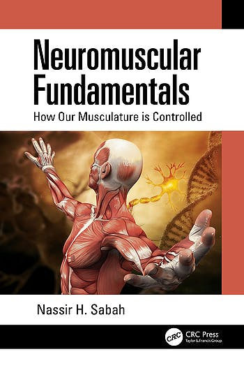 Portada del libro 9780367456924 Neuromuscular Fundamentals. How Our Musculature is Controlled