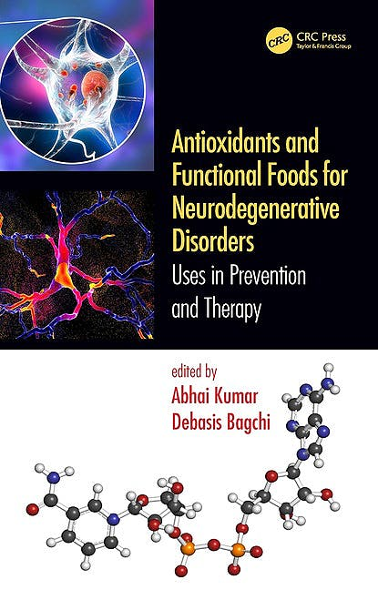 Portada del libro 9780367642426 Antioxidants and Functional Foods for Neurodegenerative Disorders. Uses in Prevention and Therapy