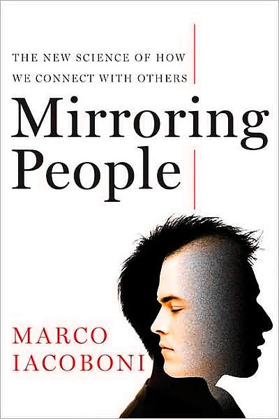 Portada del libro 9780374210175 Mirroring People: The New Science of How We Connect with Others