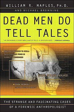 Portada del libro 9780385479684 Dead Men Do Tell Tales: The Strange and Fascinating Cases of a Forensic Anthropologist