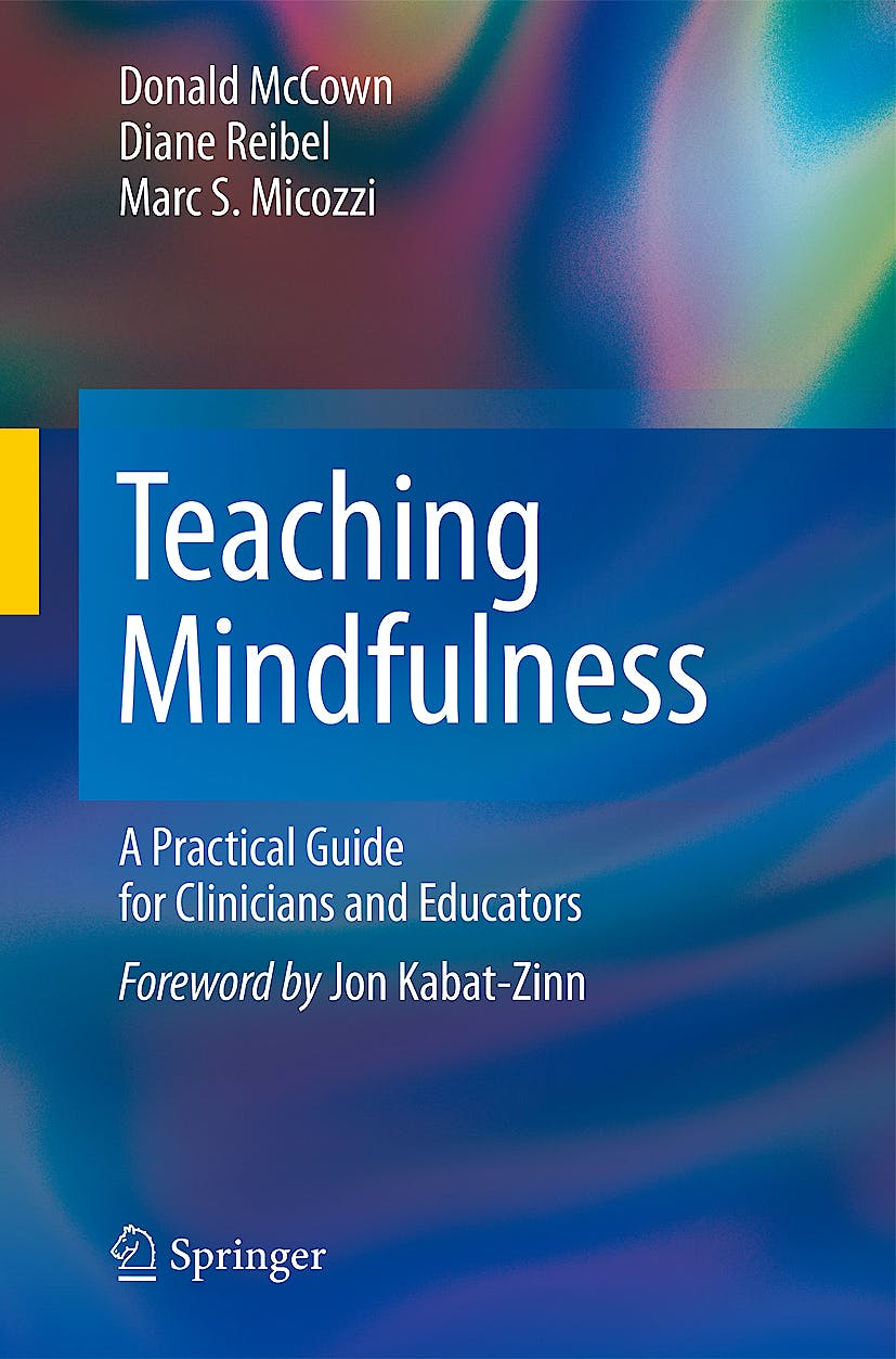 Portada del libro 9780387094830 Teaching Mindfulness. a Practical Guide for Clinicians and Educators