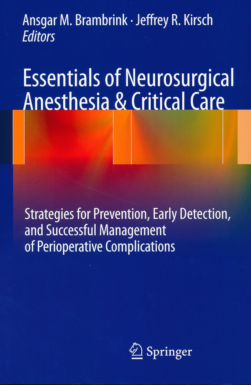 Portada del libro 9780387095615 Essentials of Neurosurgical Anesthesia and Critical Care. Strategies for Prevention Early Detection and Successful Management of Perioperative…