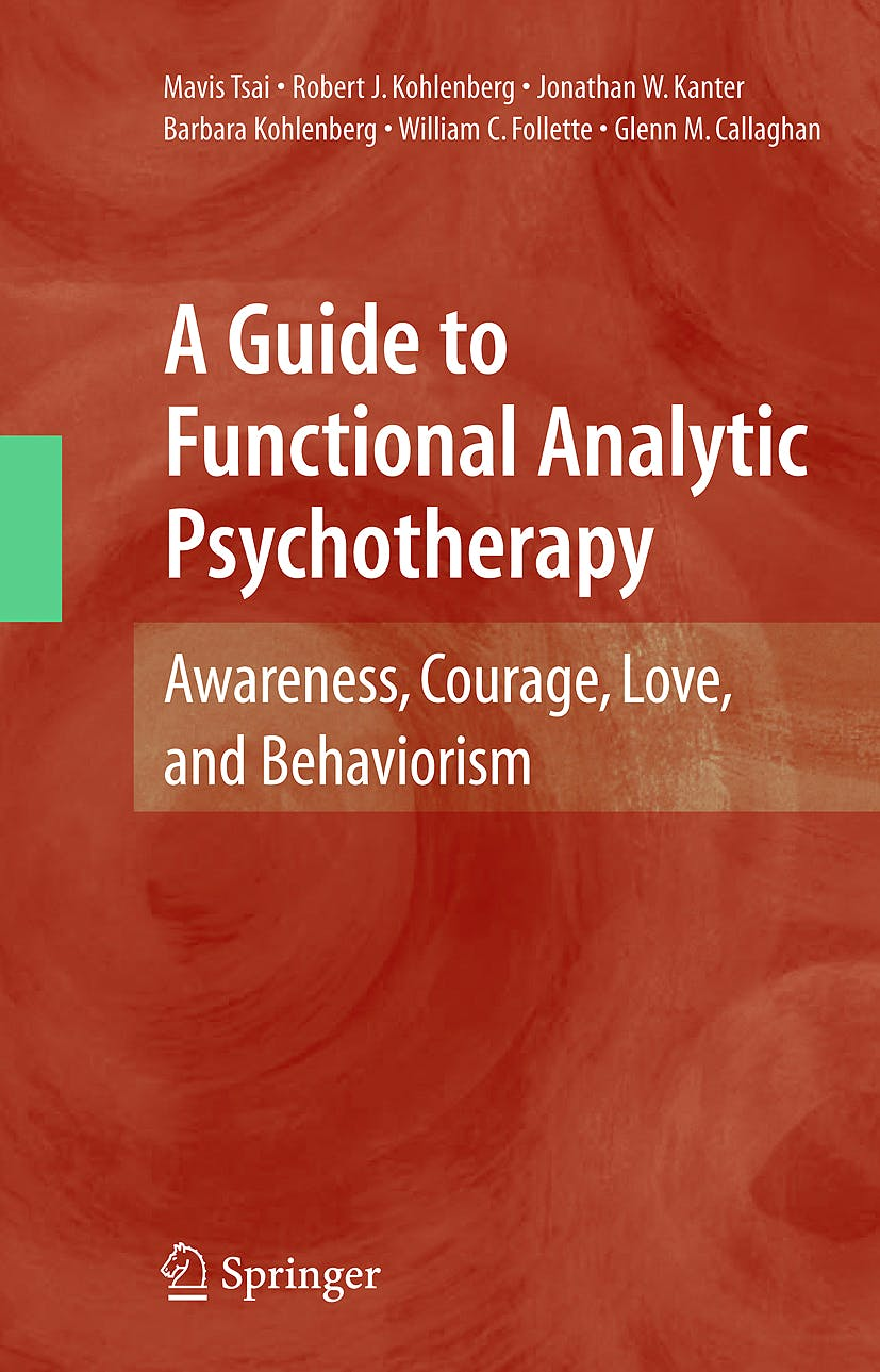 Portada del libro 9780387097862 A Guide to Functional Analytic Psychotherapy: Awareness, Courage, Love, and Behaviorism