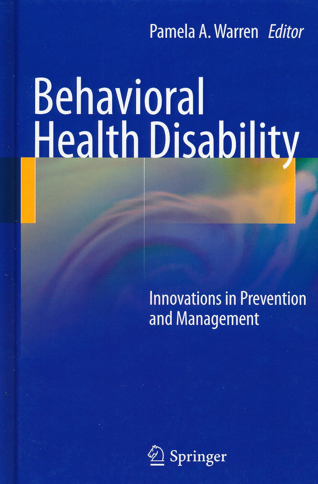 Portada del libro 9780387098135 Behavioral Health Disability. Innovations in Prevention and Management