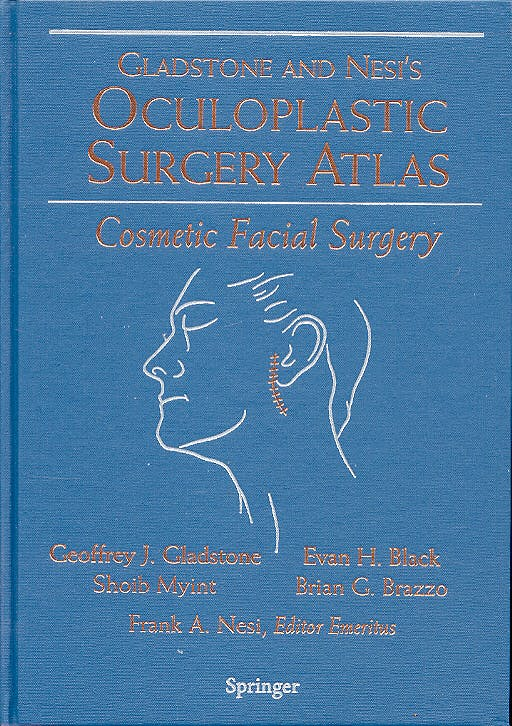 Portada del libro 9780387200798 Gladstone and Neis's Oculoplastic Surgery Atlas. Cosmetic Facial Surgery