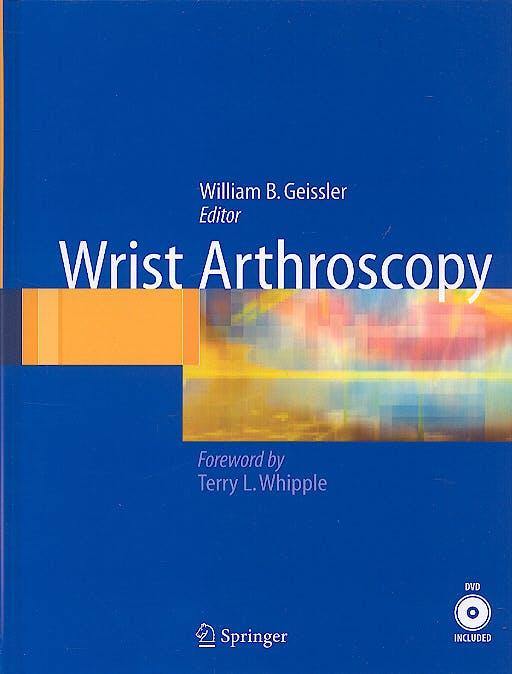 Portada del libro 9780387208978 Wrist Arthroscopy + Dvd