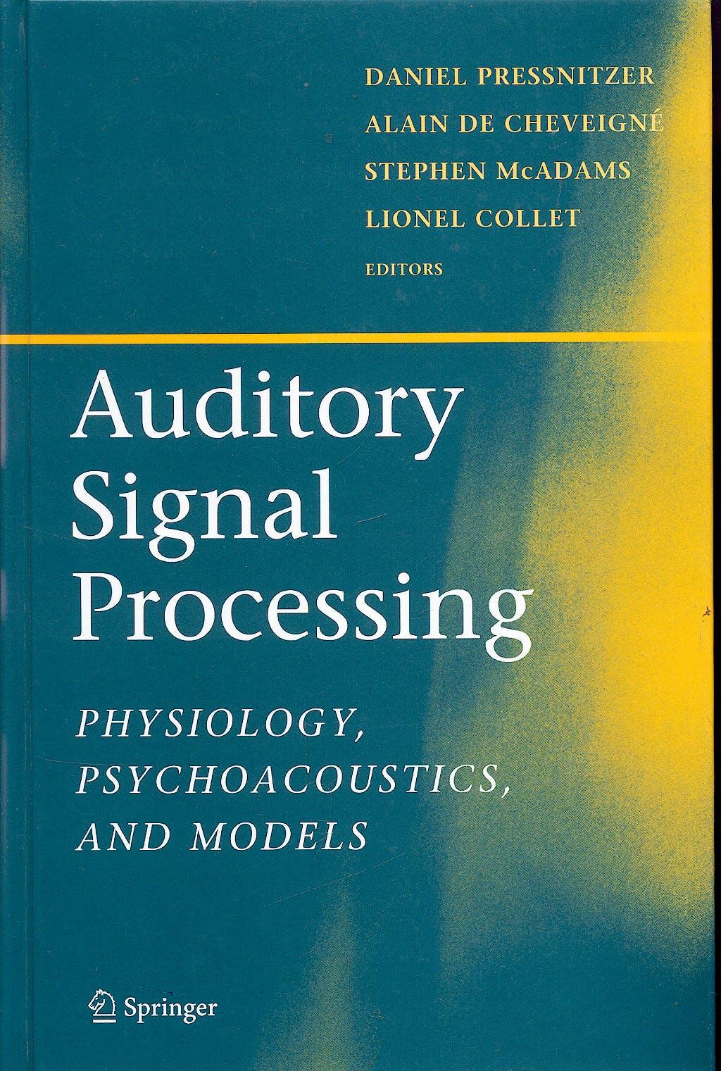 Portada del libro 9780387219158 Auditory Signal Processing. Physiology, Psychoacoustics and Models