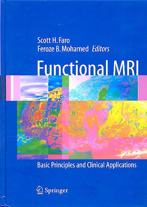 Portada del libro 9780387230467 Functional Mri. Basic Principles and Clinical Applications (Hardcover)
