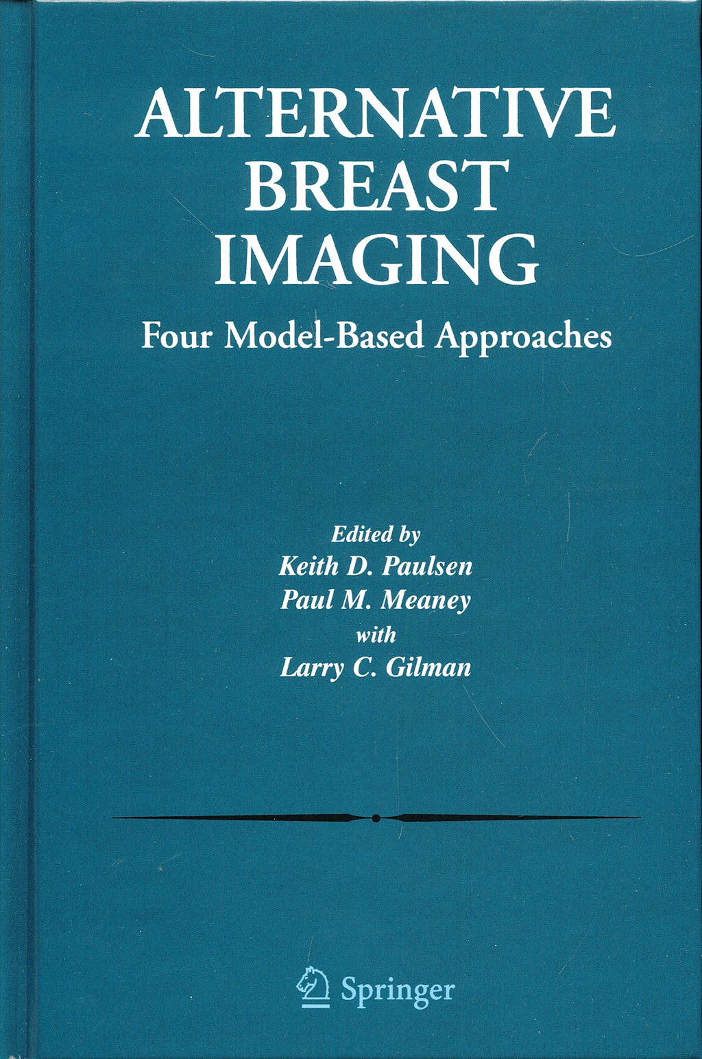 Portada del libro 9780387233635 Alternative Breast Imaging: Four Model-Based Approaches