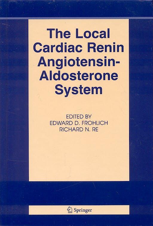 Portada del libro 9780387278254 The Local Cardiac Renin Angiotensin-Aldosterone System