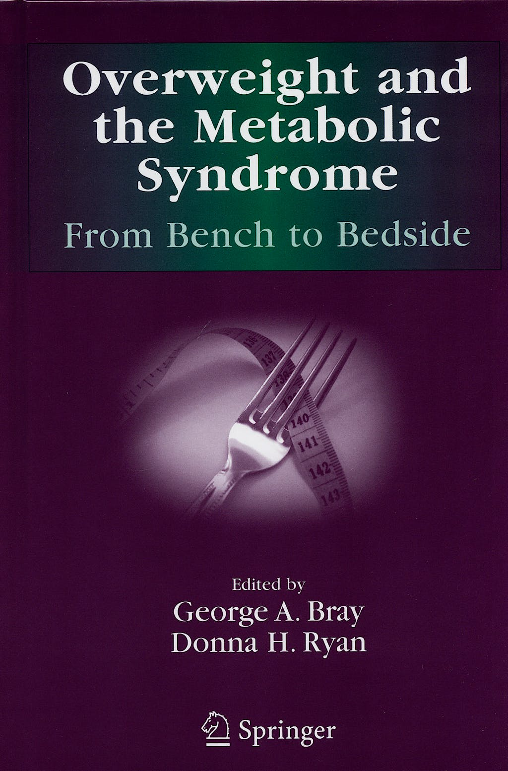 Portada del libro 9780387321639 Overweight and the Metabolic Syndrome. from Bench to Bedside