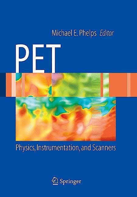 Portada del libro 9780387323022 Pet Physics, Instrumentation, and Scanners