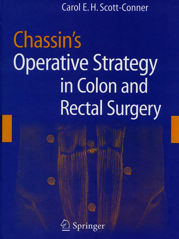 Portada del libro 9780387330433 Chassin's Operative Strategy in Colon and Rectal Surgery (Hardcover)