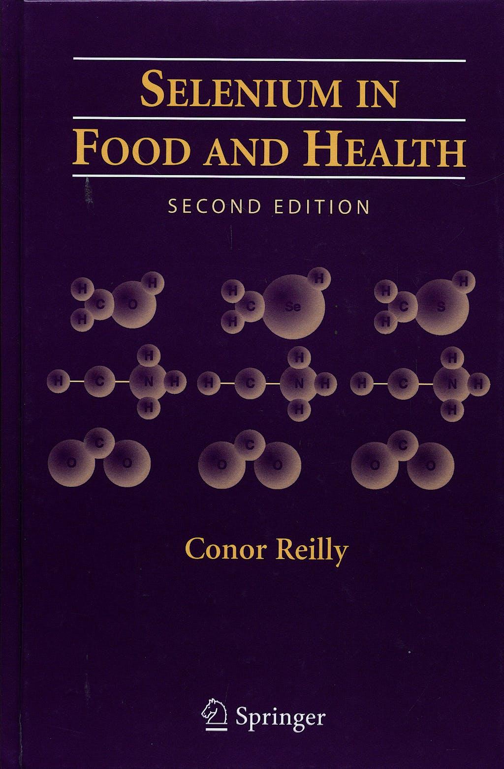 Portada del libro 9780387332437 Selenium in Food and Health Reilly