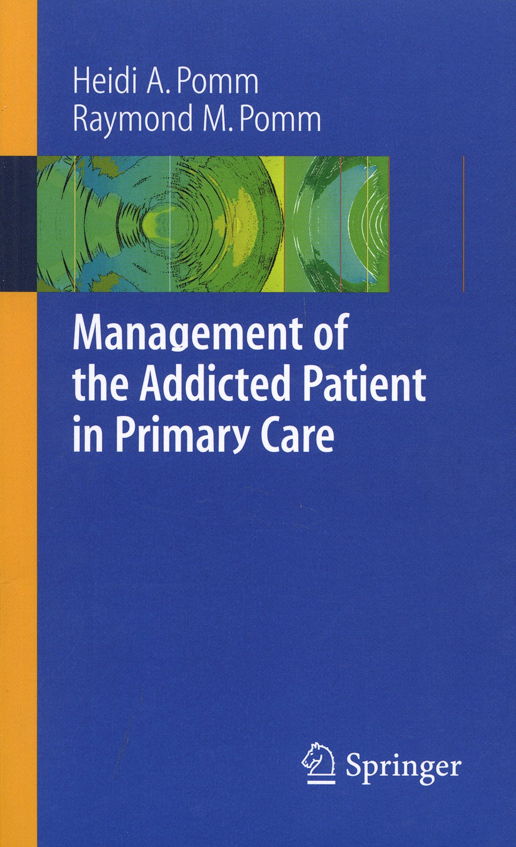 Portada del libro 9780387359618 Management of the Addicted Patient in Primary Care